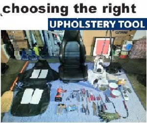 Upholstery tool choice