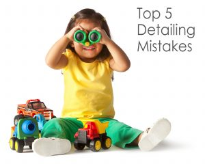 Top 5 Detailing Mistakes
