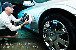 5 Ways Detailing Helps You Extend the Life of Your Car
