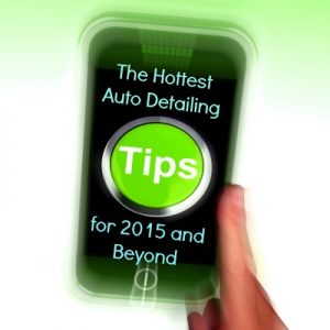 The Hottest Auto Detailing Tips for 2015 and Beyond