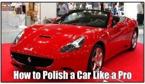 How to Polish a Car Like a Pro