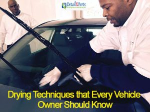 Drying Techniques That Every Vehicle Owner Should Know