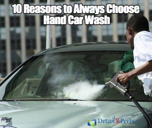 Why Choose Hand Car Wash